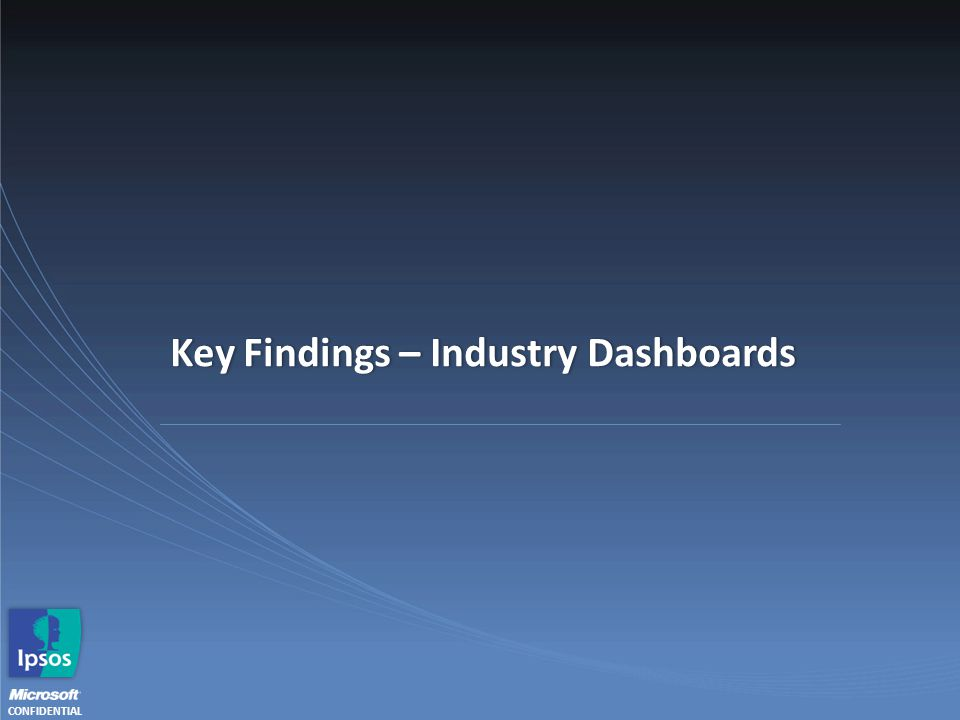 CONFIDENTIAL Key Findings – Industry DashboardsKey Findings – Industry Dashboards