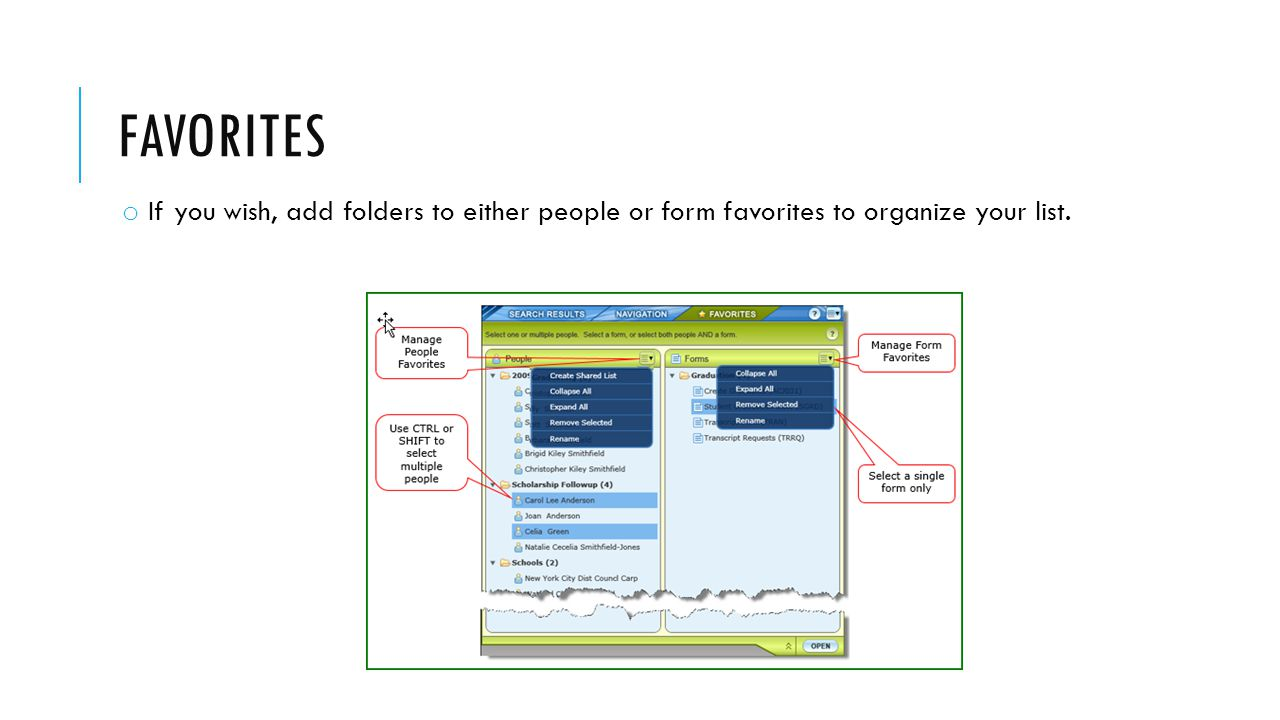 FAVORITES o If you wish, add folders to either people or form favorites to organize your list.