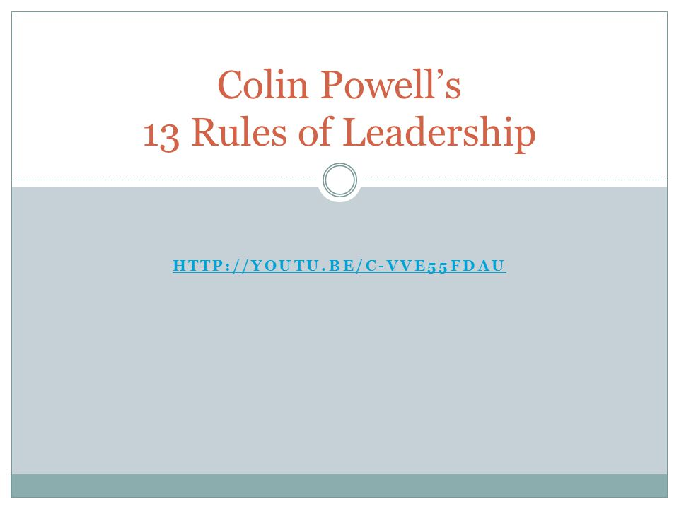Colin Powell's 13 Rules of Leadership