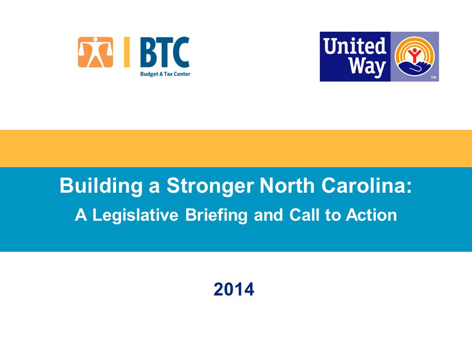 Building a Stronger North Carolina: A Legislative Briefing and Call to Action 2014