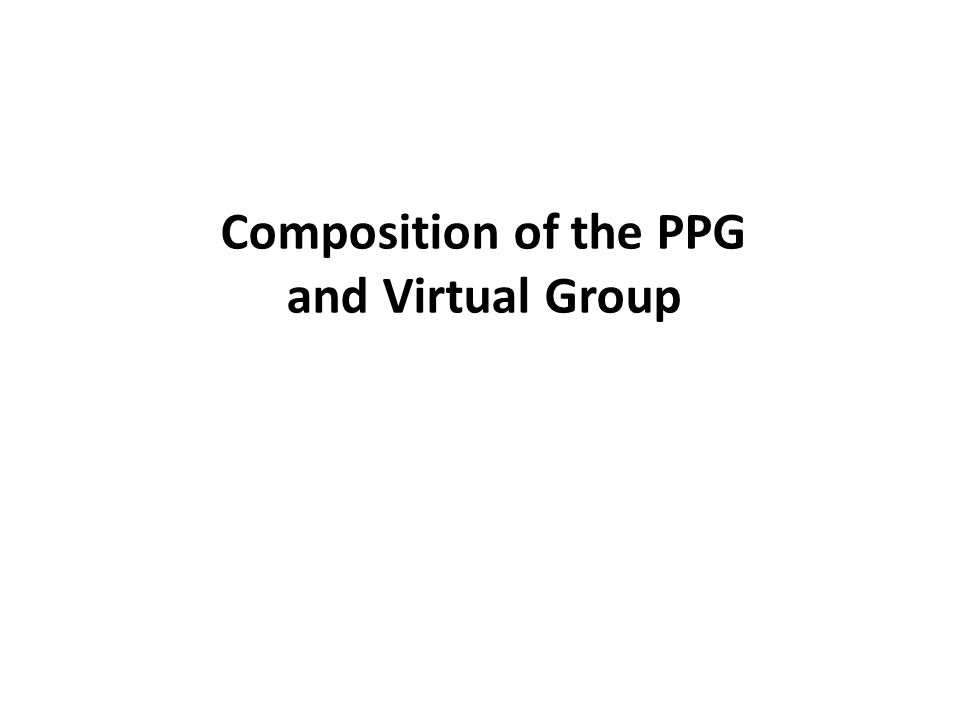 Composition of the PPG and Virtual Group