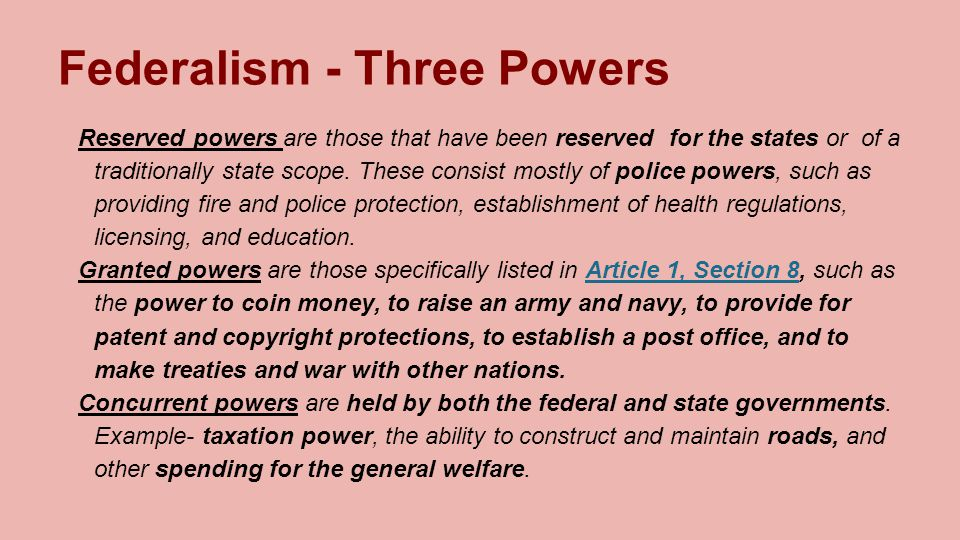 Federalism - Three Powers Reserved powers are those that have been reserved for the states or of a traditionally state scope.