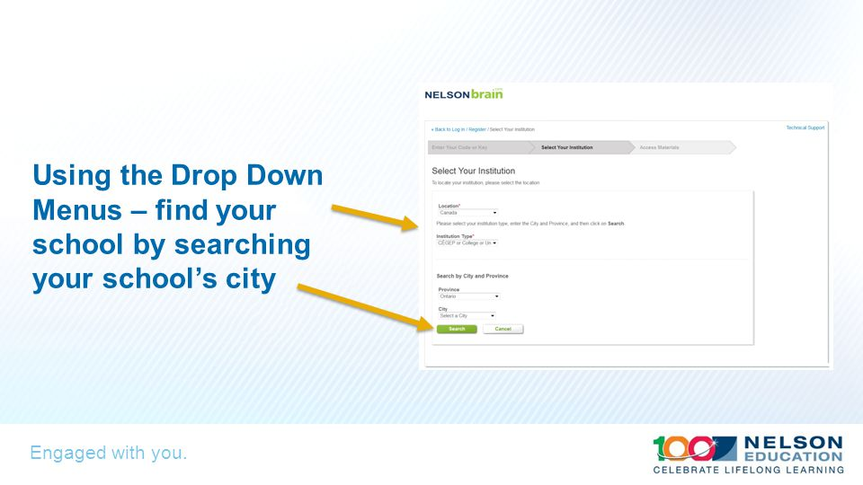 Engaged with you. Using the Drop Down Menus – find your school by searching your school's city