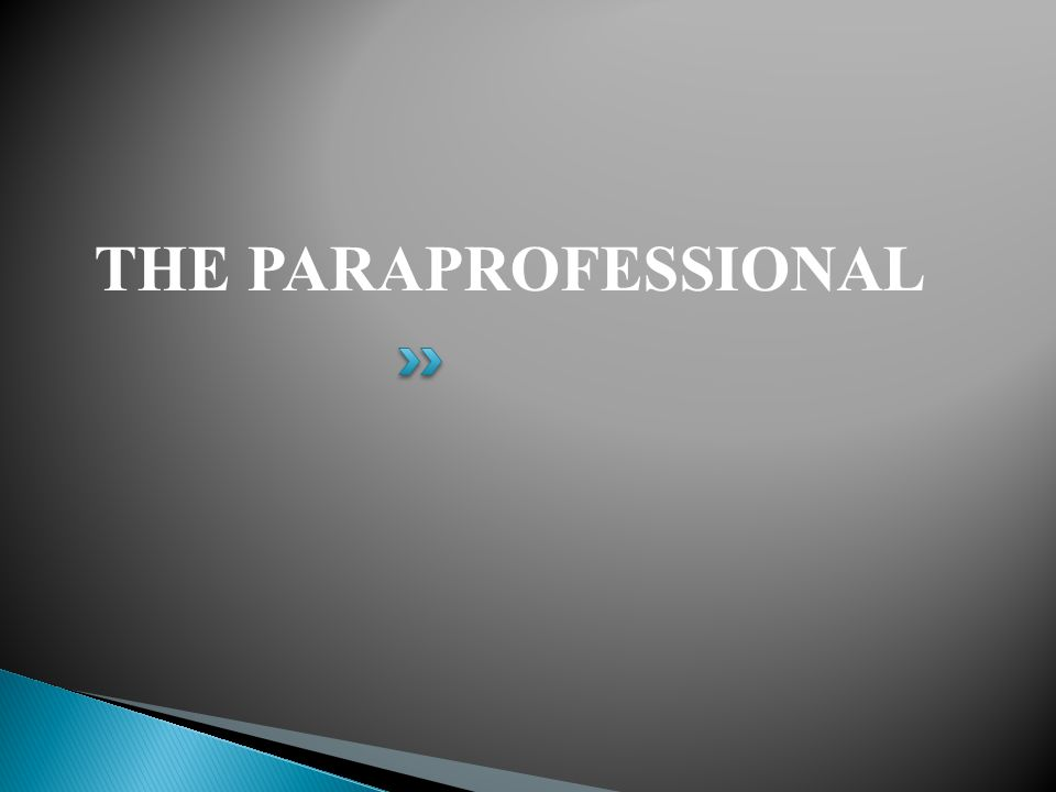THE PARAPROFESSIONAL
