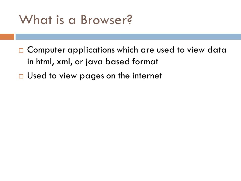 What is a Browser.