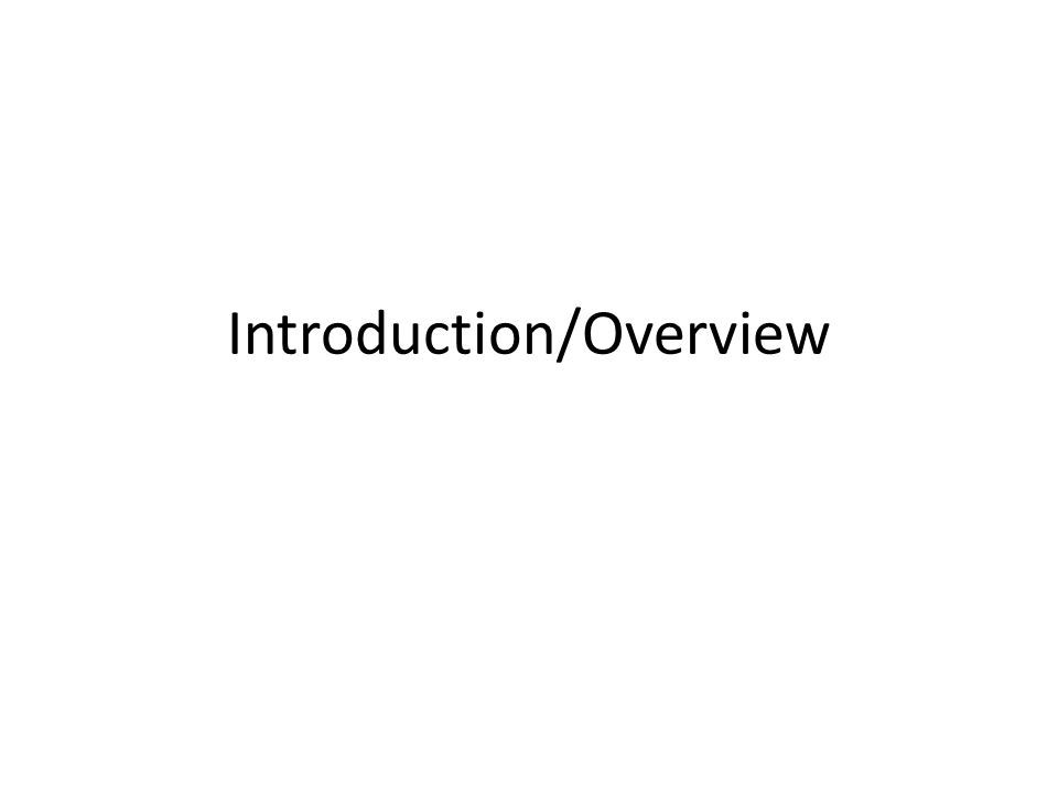 Introduction/Overview