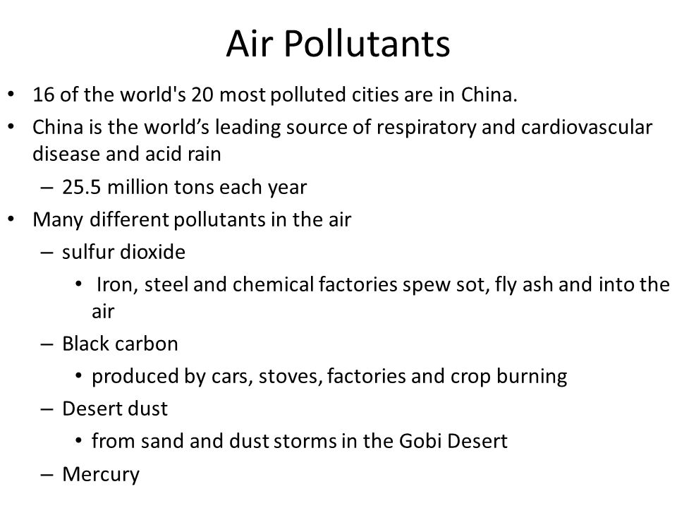 Air Pollutants 16 of the world s 20 most polluted cities are in China.