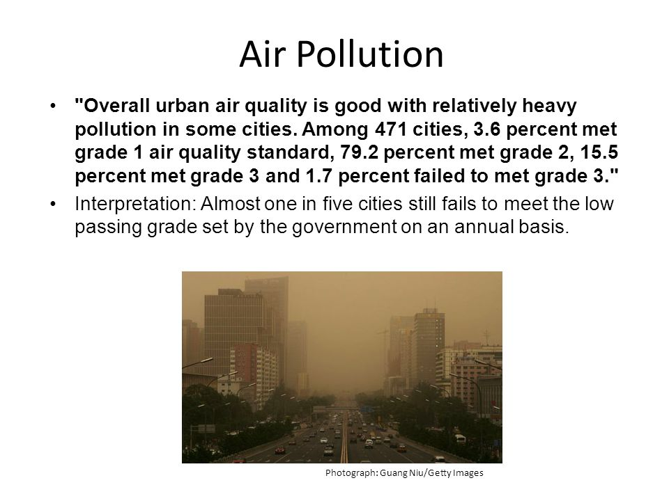 Air Pollution Overall urban air quality is good with relatively heavy pollution in some cities.