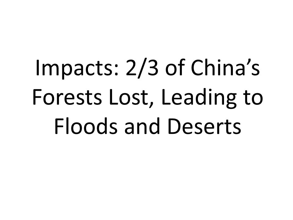 Impacts: 2/3 of China's Forests Lost, Leading to Floods and Deserts