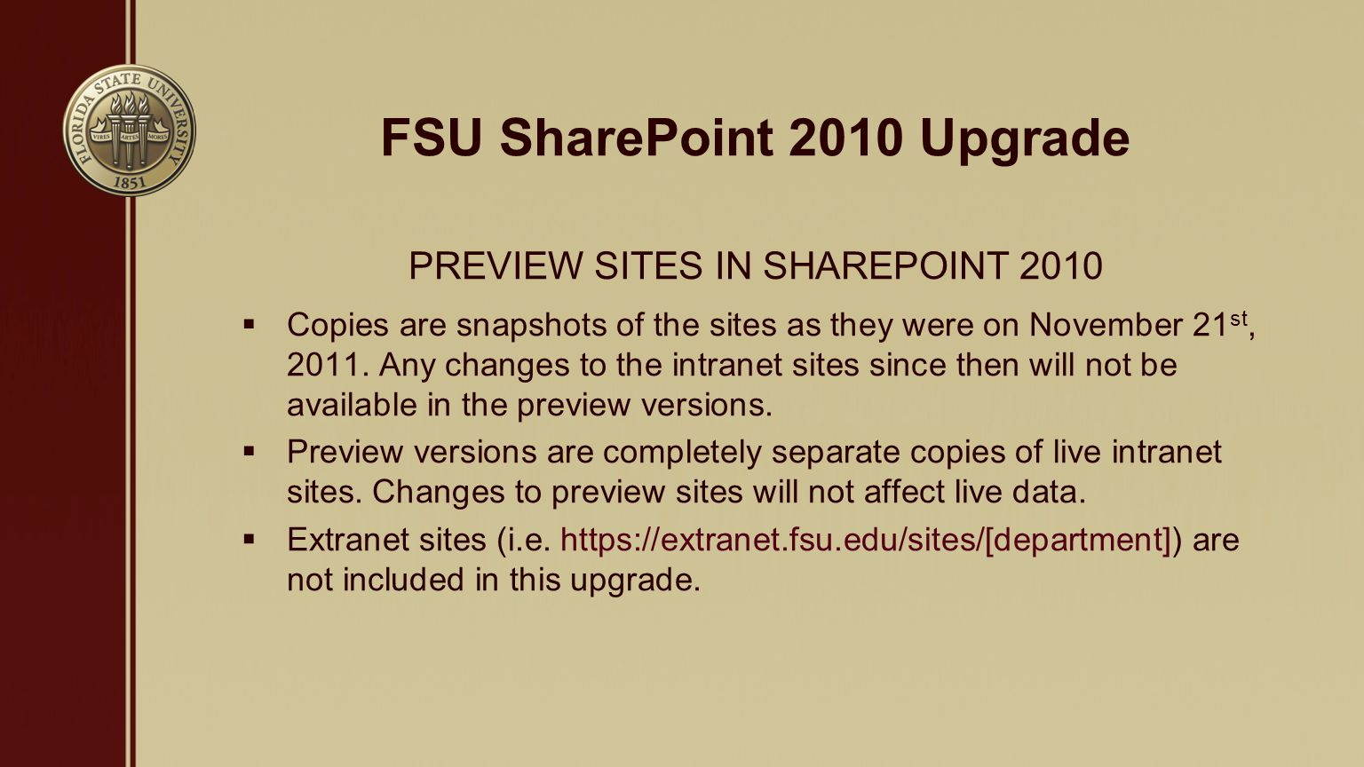 FSU SharePoint 2010 Upgrade PREVIEW SITES IN SHAREPOINT 2010  Copies are snapshots of the sites as they were on November 21 st, 2011.