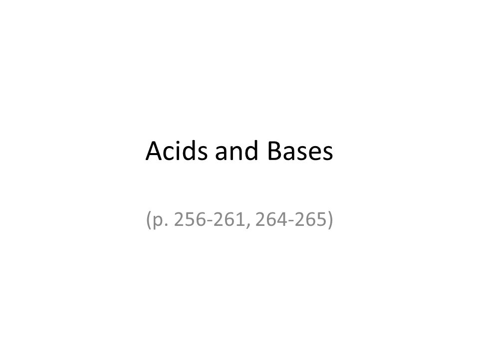 Acids and Bases (p , )