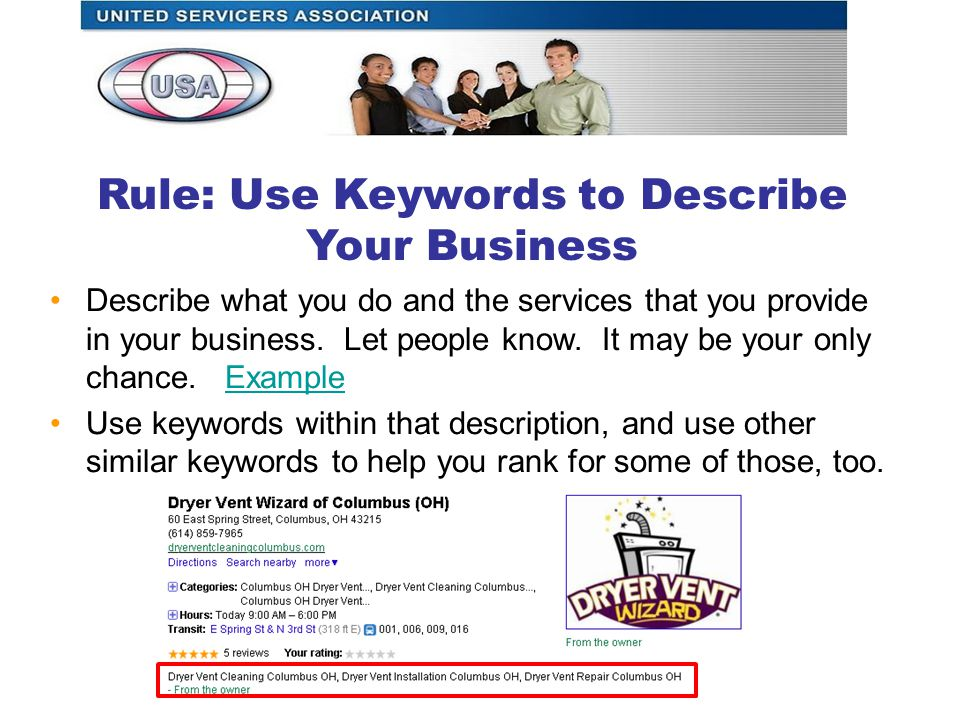 Rule: Use Keywords to Describe Your Business Describe what you do and the services that you provide in your business.