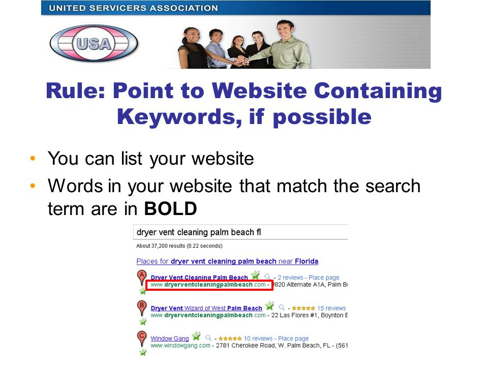 Rule: Point to Website Containing Keywords, if possible You can list your website Words in your website that match the search term are in BOLD