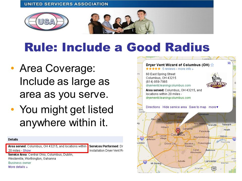 Rule: Include a Good Radius Area Coverage: Include as large as area as you serve.