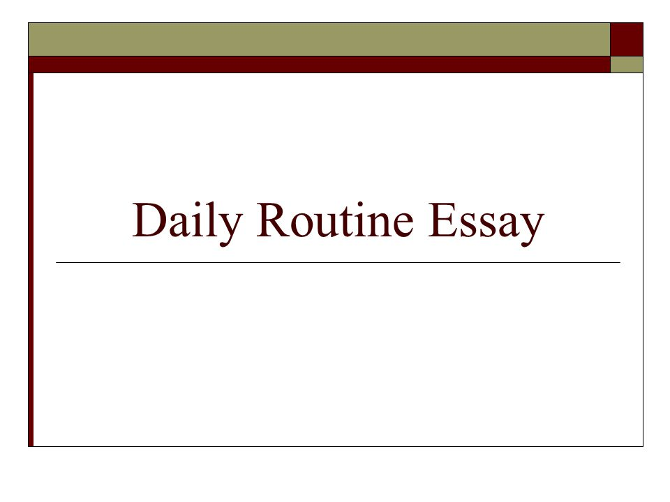 daily routine essay mission  you will write an essay that  1 daily routine essay