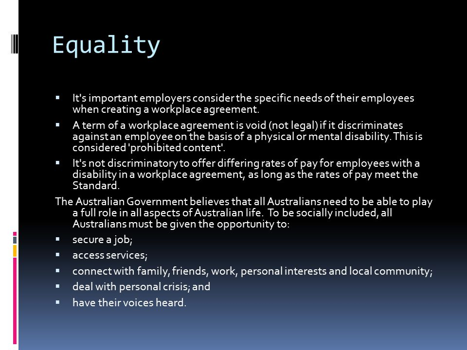 Equality  It s important employers consider the specific needs of their employees when creating a workplace agreement.