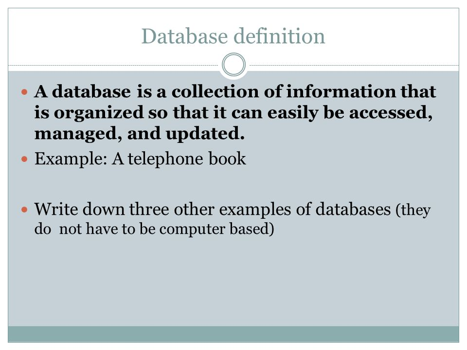 Databases. Objectives Define what a database is. Understand the ...