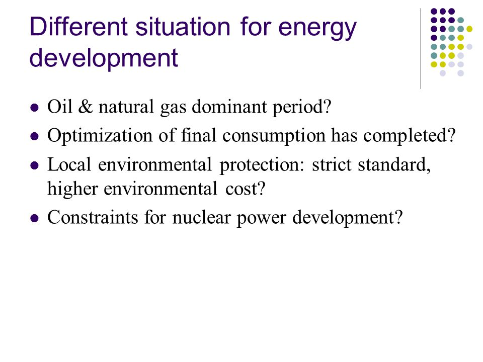 Different situation for energy development Oil & natural gas dominant period.
