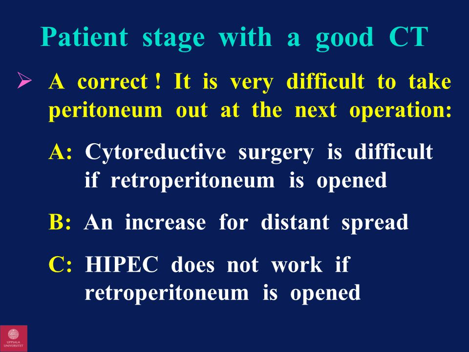Patient stage with a good CT  A correct .