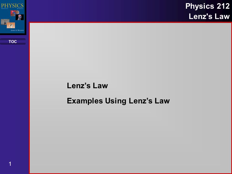 TOC 1 Physics 212 Lenz s Law Lenz's Law Examples Using Lenz's Law