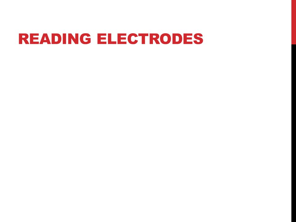 READING ELECTRODES