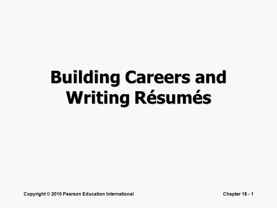 Copyright © 2010 Pearson Education InternationalChapter Building Careers and Writing Résumés