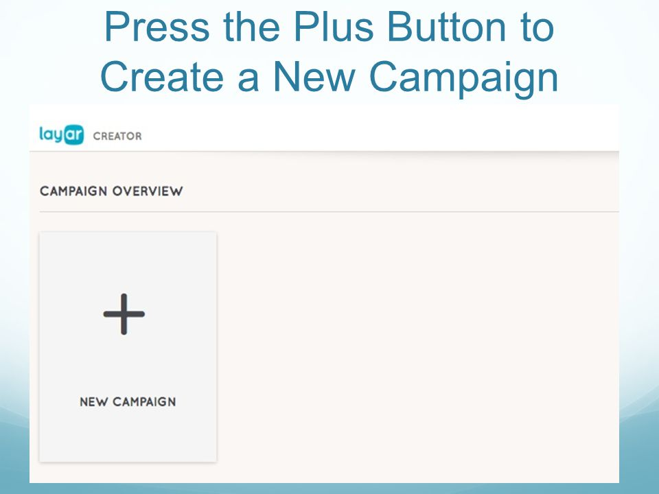 Press the Plus Button to Create a New Campaign