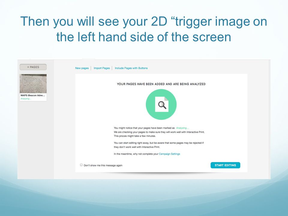 Then you will see your 2D trigger image on the left hand side of the screen