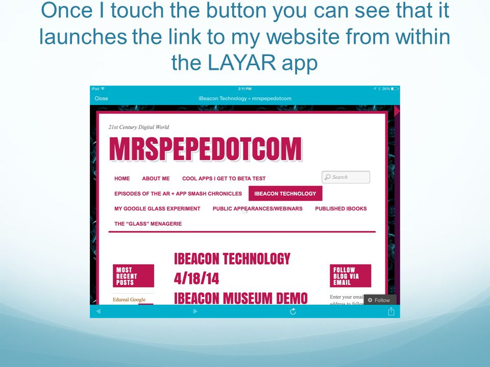 Once I touch the button you can see that it launches the link to my website from within the LAYAR app