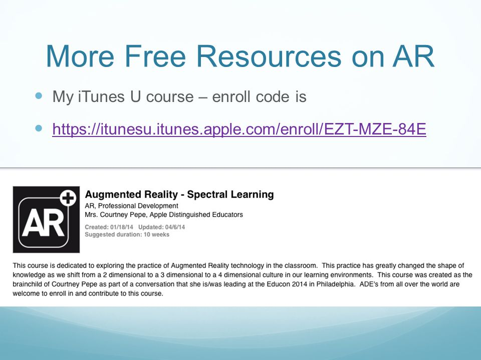 More Free Resources on AR My iTunes U course – enroll code is
