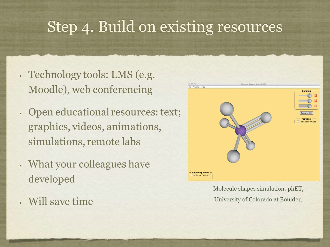 Step 4. Build on existing resources Technology tools: LMS (e.g.