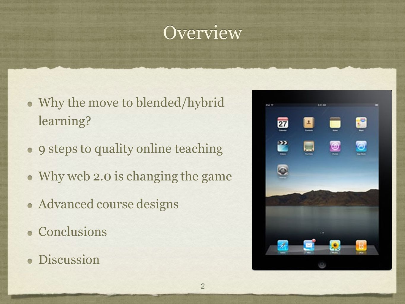 2 Overview Why the move to blended/hybrid learning.