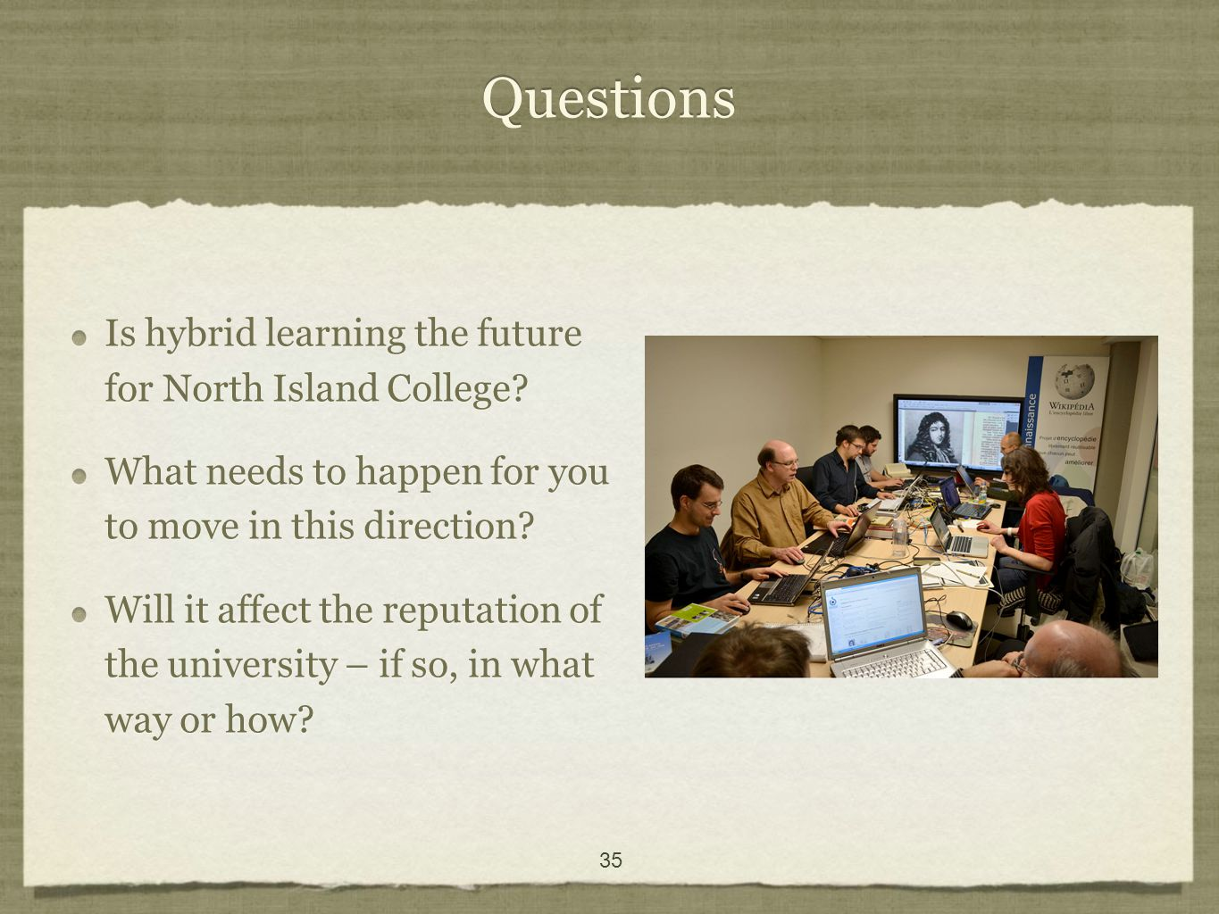 35 Questions Is hybrid learning the future for North Island College.