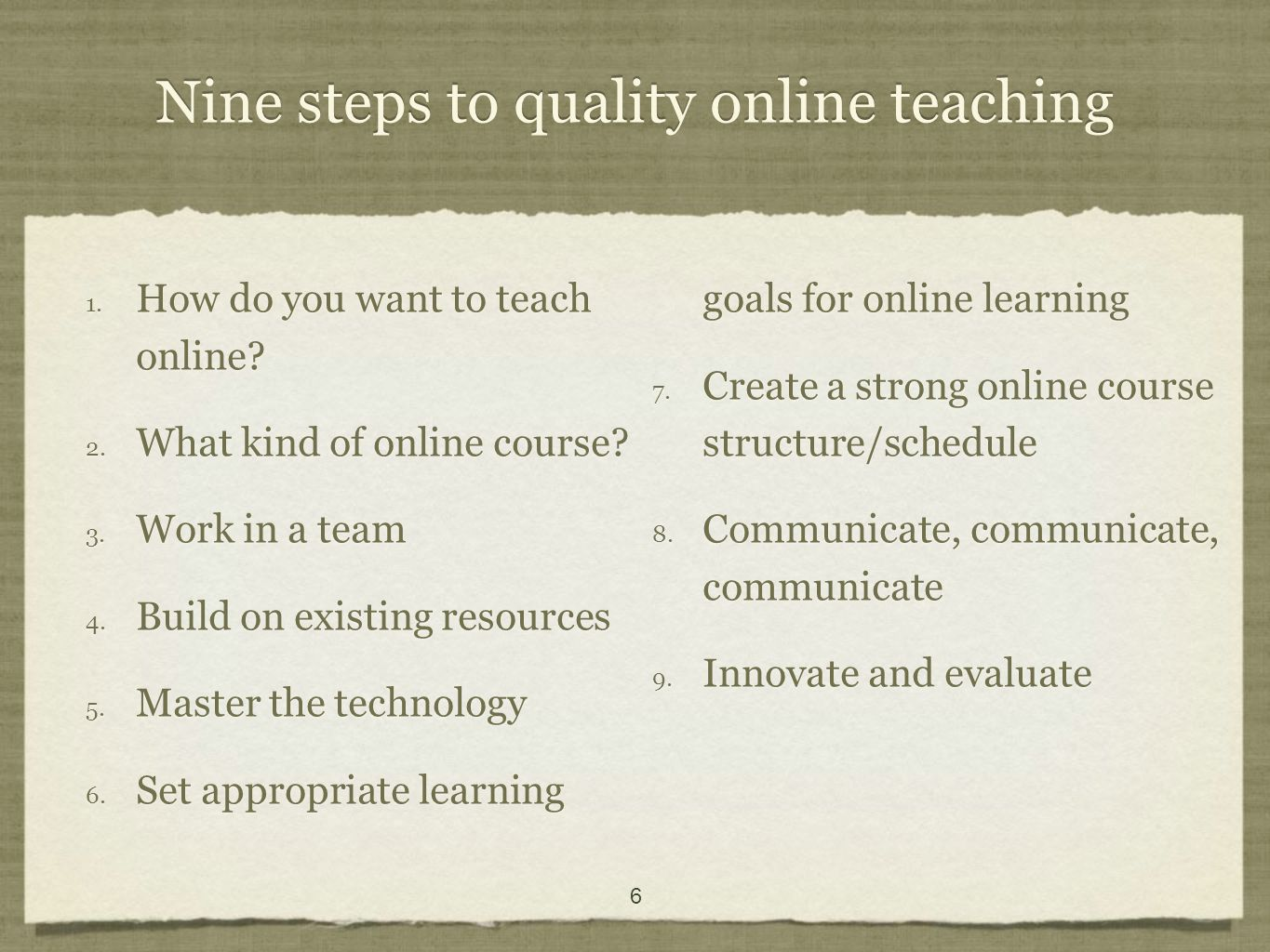Nine steps to quality online teaching 1. How do you want to teach online.