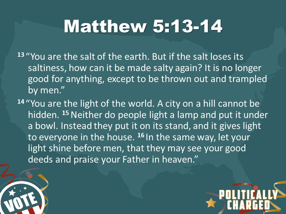 "Matthew 5: ""You are the salt of the earth. But if the salt loses ..."