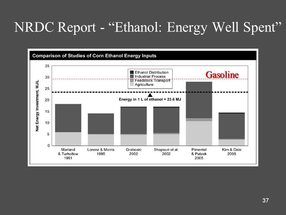 37 NRDC Report - Ethanol: Energy Well Spent Gasoline
