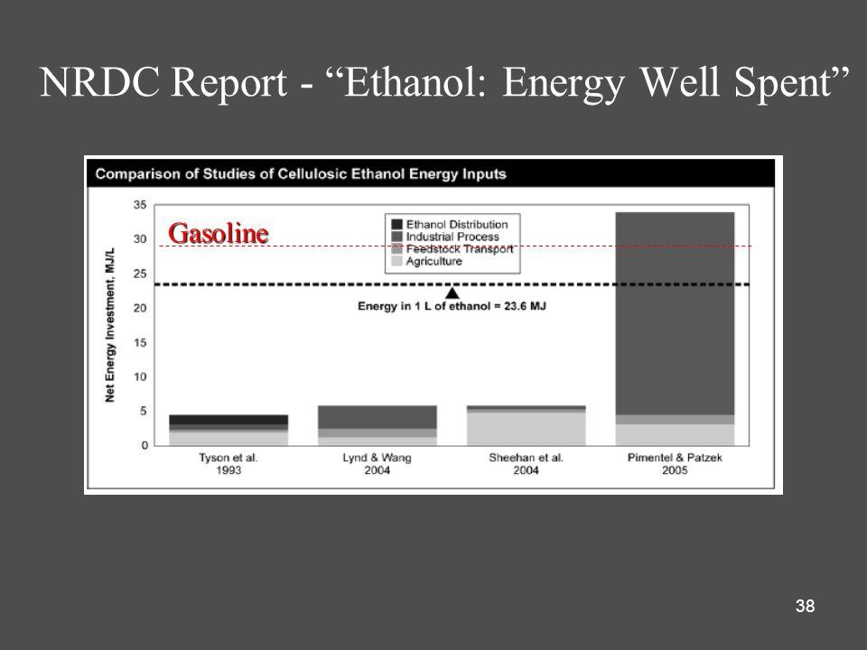 38 NRDC Report - Ethanol: Energy Well Spent Gasoline