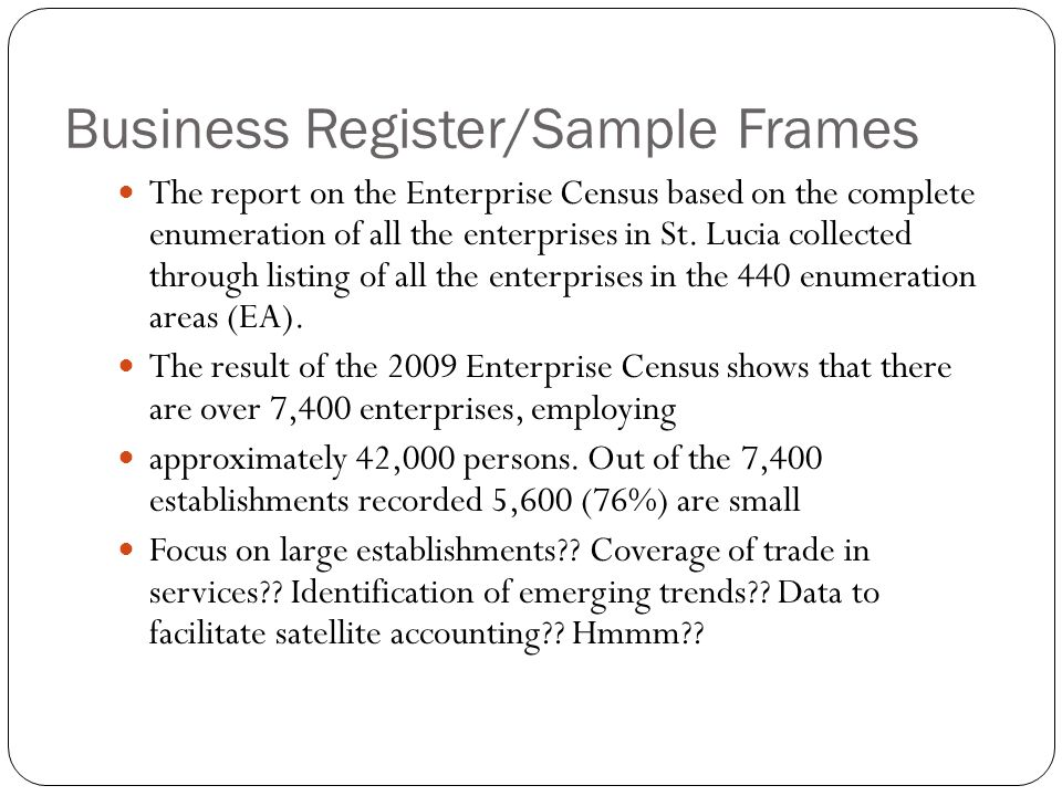 Business Register/Sample Frames The report on the Enterprise Census based on the complete enumeration of all the enterprises in St.