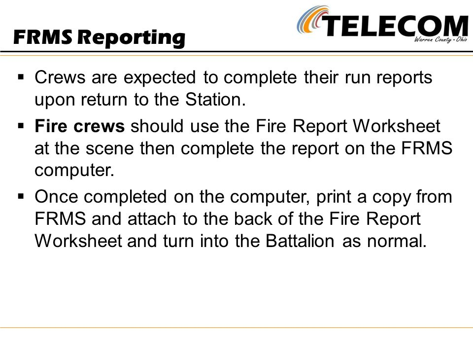 FRMS Reporting  Crews are expected to complete their run reports upon return to the Station.