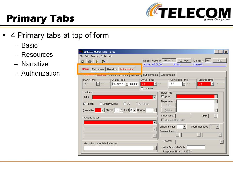  4 Primary tabs at top of form –Basic –Resources –Narrative –Authorization Primary Tabs