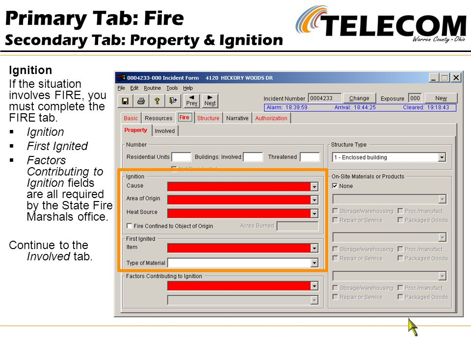 Ignition If the situation involves FIRE, you must complete the FIRE tab.