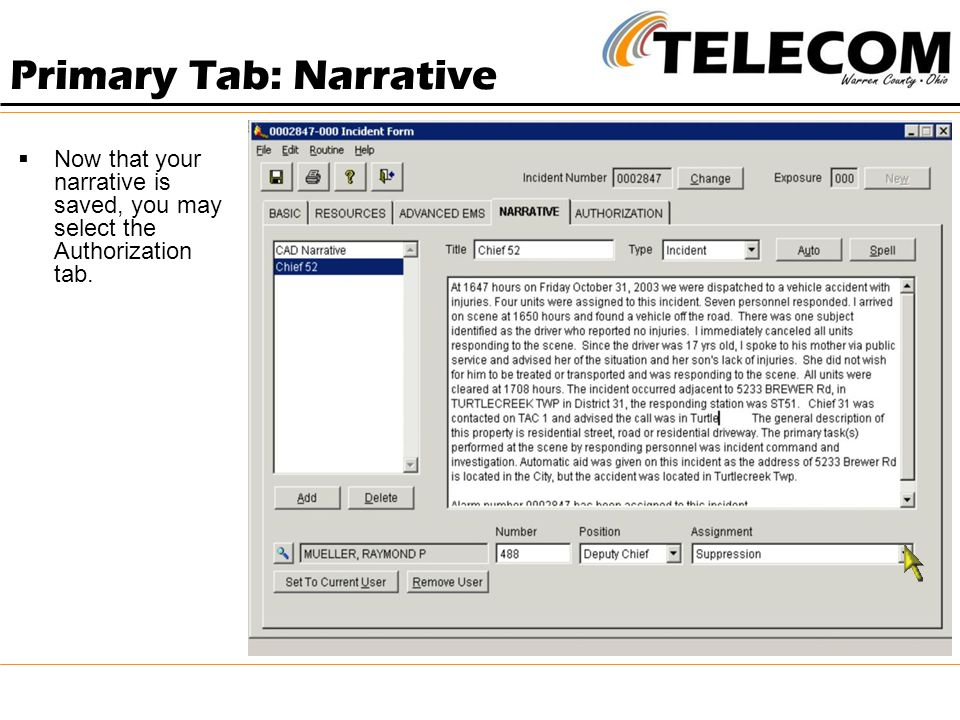  Now that your narrative is saved, you may select the Authorization tab. Primary Tab: Narrative