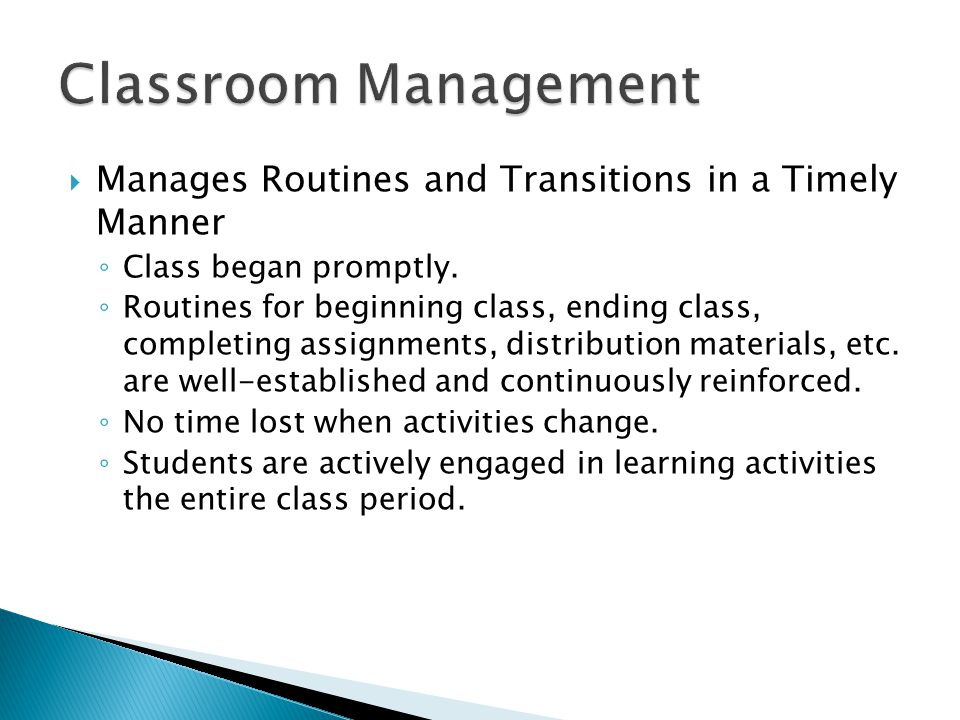  Manages Routines and Transitions in a Timely Manner ◦ Class began promptly.