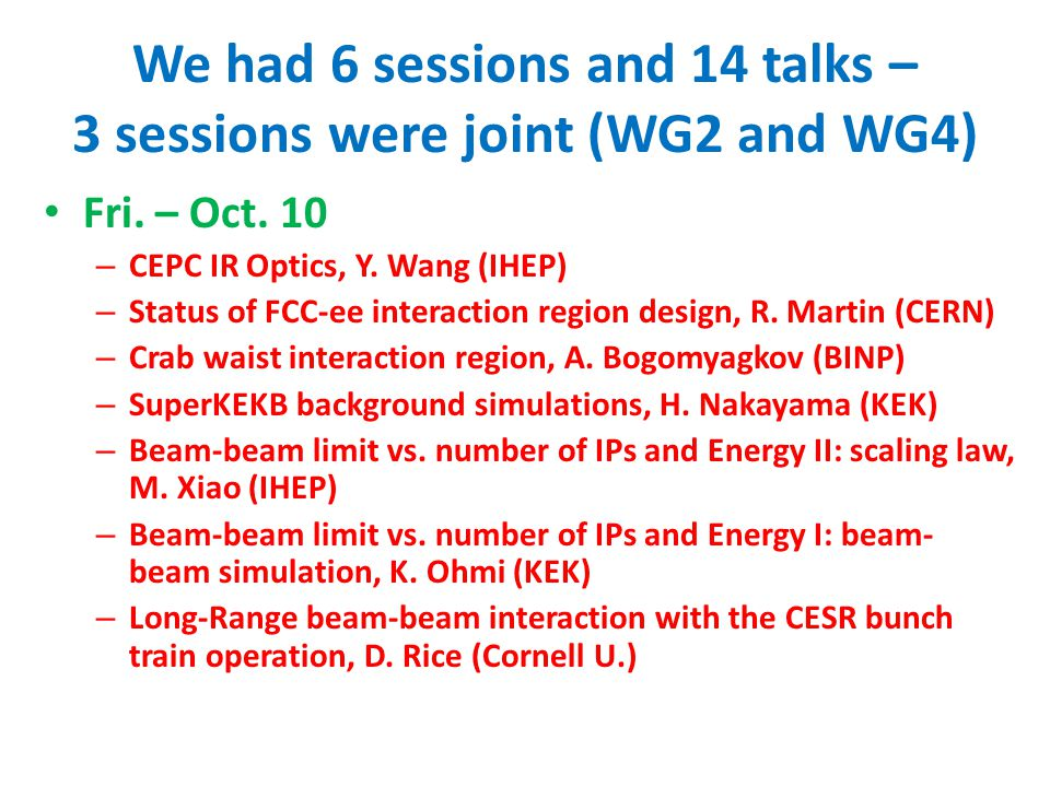 We had 6 sessions and 14 talks – 3 sessions were joint (WG2 and WG4) Fri.