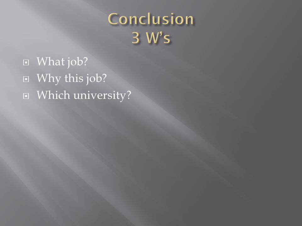  What job  Why this job  Which university