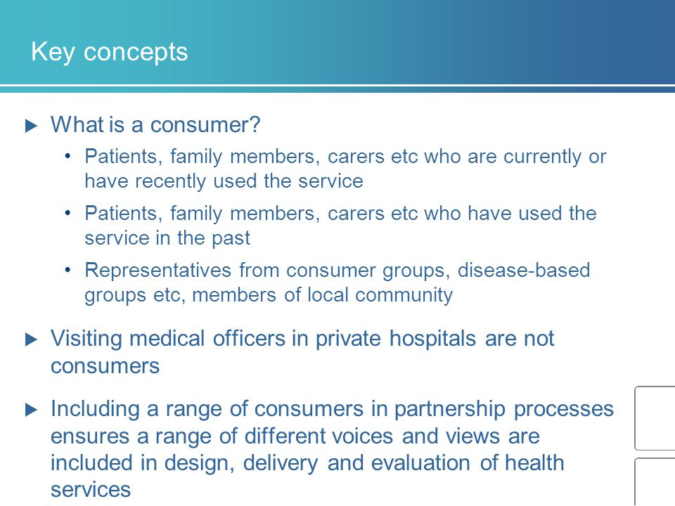 Key concepts  What is a consumer.
