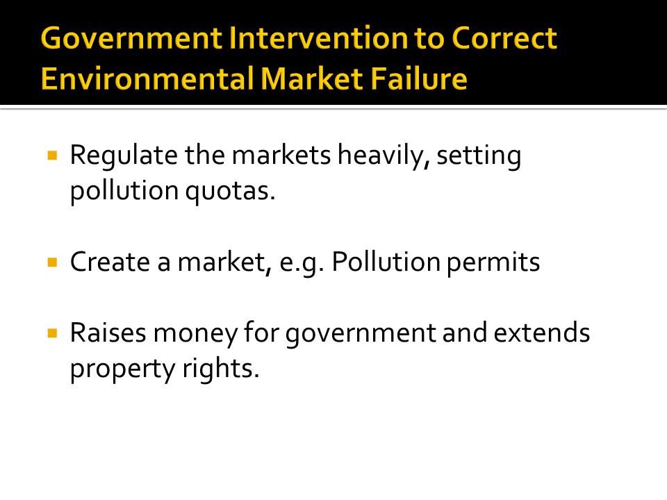  Regulate the markets heavily, setting pollution quotas.
