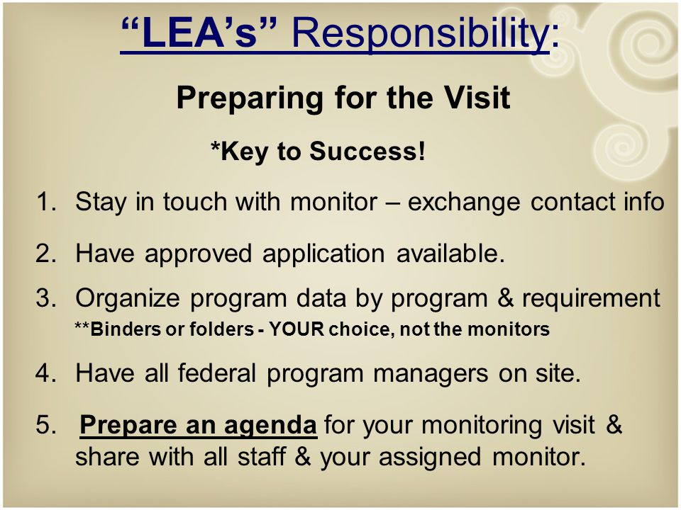 LEA's Responsibility: Preparing for the Visit *Key to Success.