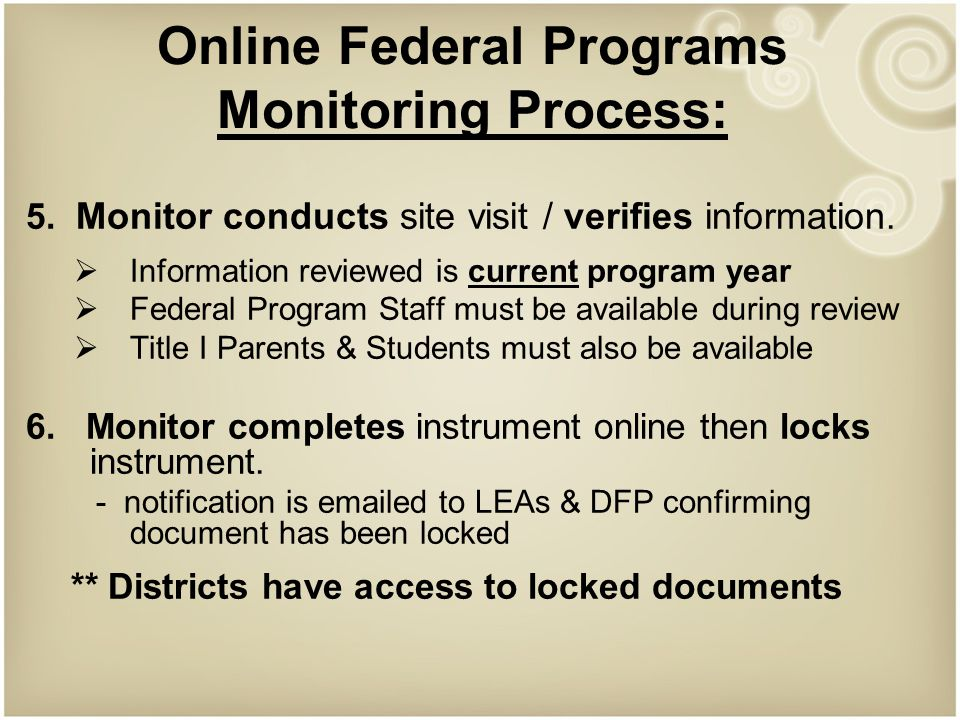 Online Federal Programs Monitoring Process: 5. Monitor conducts site visit / verifies information.