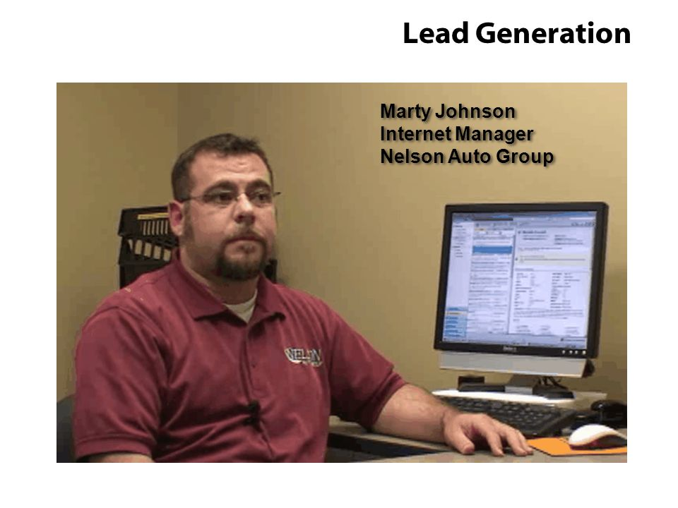 Lead Generation Marty Johnson Internet Manager Nelson Auto Group